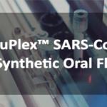 AccuPlex™ SARS-CoV-2 in Synthetic Oral Fluid